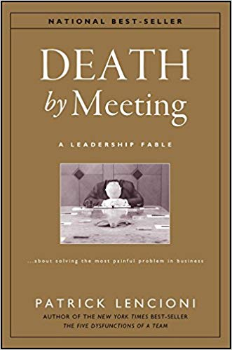 Patrick Lencioni's Death by Meeting
